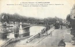 L'Invasion Allemande à La Ferté Sous Jouarre - Pont Sur La Marne: Passage Du 138e D'Infanterie Le 12 Septembre 1914 - La Ferte Sous Jouarre