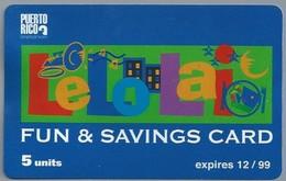 US.- Telefoonkaart. PUERTO RICO. FUN & SAVINGS CARD. 5 Units. LeLoLai -. Le-Lo-Lai. 2 Scans - Puerto Rico