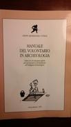 Manuale Del Volontario In Archeologia - Gruppi Archeologici D'Italia - Prima Edizione 1996 - Livres, BD, Revues