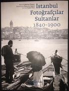 Istanbul Fotografcilar Sultanlar 1840 - 1900 Photos From Constantinople Daily Life Ottoman - Books, Magazines, Comics