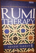 Islam - Sufism - Rumi Therapy From Age Of Knowledge To Age Of Wisdom Nevzat Tarhan - Books, Magazines, Comics