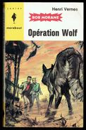""" Opération WOLF, BOB MORANE "", Par Henri VERNES - E.O. MJ N° 250. - Books, Magazines, Comics"