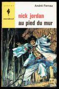 """"""" Nick JORDAN Au Pied Du Mur """", Par André FERNEZ - E.O. MJ N° 252 - Espionnage. - Marabout Junior"""