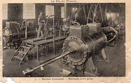 CPA LA VIE DU MINEUR - MACHINE D'EXTRACTION - MACHINISTE A SON POSTE - Mines