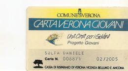 P-CARTAVERONAGIOVANI(BANCOMAT)COMUNE DI VERONA(2005) - Carte Di Credito (scadenza Min. 10 Anni)