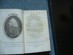 Letters Written By Philip Dormer Stanhope , Earl Of Chesterfield To His Son 1776 In Four Volumes - Old Books