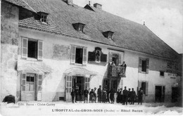 CPA De L'HÔPITAL-du-GROSBOIS (Doubs) - Hôtel Baron. Edition Baron. Cliché Carrey. Circulée En 1915. Bon état. - Altri Comuni