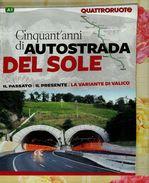 X PROMO QUATTRORUOTE ALLEGATO CINQUANT'ANNI DI AUTOSTRADA DEL SOLE A1 - Motori