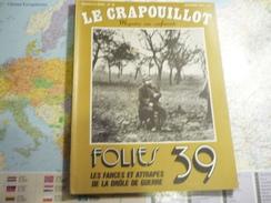 Le Crapouillot Magazine Non Conformiste N°52 Automne 1979 Folies 39 Les Farces Et Attrapes De La Drôle De Guerre - Politica