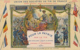 G161 - Union Des Sociétés De Tirs De France - Pour La Patrie Par Le Tir Sans Défaillance Jusqu'à La Victoire - 1915 - Waffenschiessen