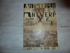 Antwerpen ( Anvers Antwerp Deurne Borgerhout Berchem ) Onder ( Sous Under ) V 1 + V 2 - 100 Photos Guerre Oorlog - War 1939-45
