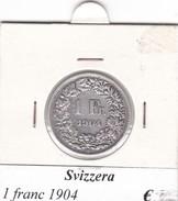 SVIZZERA   1  FRANC  ANNO 1904  COME DA FOTO - Suiza