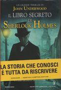 Il Libro Segreto Di Sherlock Holmes - John Underwood - Newton Compton - 2013 - Prima Edizione - Thrillers