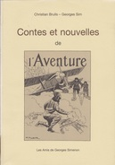 Contes Et Nouvelles De L'Aventure - Christian Brulls & Georges Sim - Les Amis De Georges Simenon, Bruxelles 2006, 62 Pag - Cultura