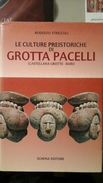 R. Striccoli - Le Culture Presitoriche Di Grotta Pacelli - Castellana Grotte - 1988 - Histoire, Biographie, Philosophie