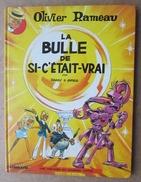 Olivier Rameau - La Bulle De Si-c'était-vrai Par Dany & Greg - Editions Du Lombard - Otros