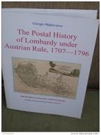 Giorgio Migliavacca, The Postal History Of Lombardy Under Austria Rule 1707-1796, Reprint 2006, 60 Pag, - Altri Libri