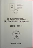 Le Bureau Postal Militaire 600 De Berlin (1945-1994) - Matasellos