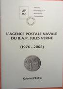 L'agence Postale Navale Du B.A.P. Jules Verne (1976-2008) - Matasellos