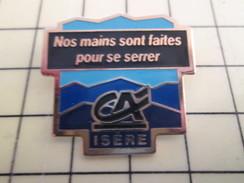 Pin811g Pin's Pins / Beau Et Rare / BANQUES : CREDIT AGRICOLE ISERE NOS MAINS SONT FAITES POUR SE SERRER - Banks