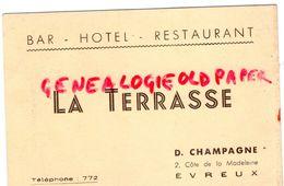 27- EVREUX- RARE CARTE BAR HOTEL RESTAURANT LA TERRASSE- D. CHAMPAGNE 2 COTE DE LA MADELEINE - Old Professions