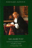 500 Jahre Post Die Sammlung Gottfried Kaufmann Thurn + Taxis  - 46. Feuser Auktion 1999 - Catalogi Van Veilinghuizen