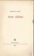 Terre Ultime CHRISTIAN HUBIN Ed.H.Fagne.Bruxelles 1970-EDITION Numérotée-dédicacée.D/1970/0173/2 - Poetry