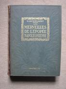G.LACOUR-GAYET - MERVEILLES DE L'EPOPEE NAPOLEONIENNE - HACHETTE (1921) - Encyclopédies