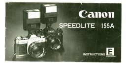 MANUALE CANON SPEEDLITE 155A EDIZIONE INGLESE/INSTRUCTIONS ENGLISH EDITION - Supplies And Equipment