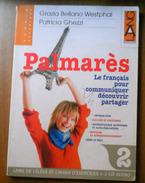 Palmarès Le Francais Pour Communiquer ...Volume 2    Westphal / Ghezzi - Corsi Di Lingue