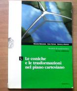 Moduli Di Matematica - L - Le Coniche E Le Trasformazioni Nel Piano Cartesiano - Matematica E Fisica