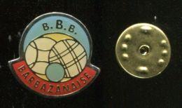 Pin's - Pétanque BBB BARBAZANAISE - Bowls - Pétanque