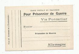 Cp , Guerre 1939-1945 , Carte Postale En Franchise Pour Prisonnier De Guerre , Via PONTARLIER , Vierge - War 1939-45