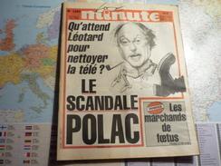 Minute N°1283 Du 7 Novembre Au 13 Novembre 1986 Qu'attend Léotard Pour Nettoyer La Télé ? Le Scandale Polac - Politique
