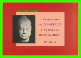 CÉLÉBRITÉS - BOUDDHA - IL N'EXISTE RIEN DE CONSTANT SI CE N'EST LE CHANGEMENT - ÉDITIONS HAZAN 2002 - - Personnages Historiques