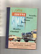 GUIDE TECHNIQUE ET PRATIQUE Vedette SIMCA *Versailles *Régence *Trianon *Marly *Ariane *Beaulieu *Chambord  ANNEE 1958 - Auto