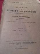 Bulletin Du Comité Des Forêts -Tome I -1ere Année -septembre 1913 -N° 1 -revue Forestière - Livres, BD, Revues