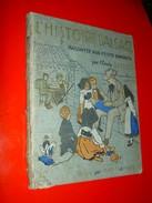 L' Histoire D' Alsace Racontée Aux Petits Enfants  Par L' Oncle Hansi .Illustré Par Hansi Et Huen  1912 Ed. Floury - Alsace
