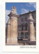 CREPY EN VALOIS PORTE DE PARIS - Crepy En Valois
