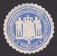TORGAU Siegelmarke Staatsanwaltschaft B.d. Koeniglich Preussisches Landgericht Wappen - Gesneden Chromo's