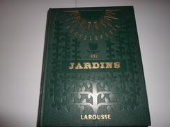 ENCYCLOPEDIE  DES JARDINS   LAROUSSE  1957   *****    A   SAISIR     ***** - Encyclopaedia