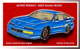 SUPER PIN'S ALPINE RENAULT : Version A610 BLEUE En émail Cloisonné Base Argent, Format 3,3X1,5cm - Renault
