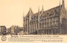 BRUGES - Le Gouvernement Provincial Et La Poste Centrale - Brugge