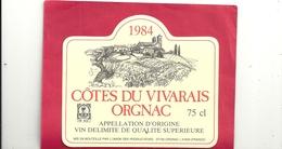 COTES DU VIVARAIS ORGNAC - 1984 - Mis En Bouteille Par L'union Des Producteurs 07150 ORGNAC L'AVEN - Etiquettes
