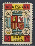 °°° SPAIN - VIVA ESPANA PRO HUELVA GUERRE CIVILE°°° - Vignette Della Guerra Civile