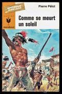 """"""" Comme Se Meurt Un Soleil """", Par Pierre PELOT - E.O. MJ N° 329 - Western. - Marabout Junior"""