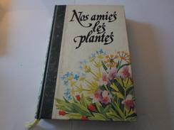 NOS AMIES LES PLANTES TOME 1 + 3   EDITIONS FAMOT  ****   A SAISIR  ***** - Wissenschaft