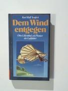 Dem Wind Entgegen. Otto Lilienthal, Ein Pionier Der Luftfahrt - Unclassified