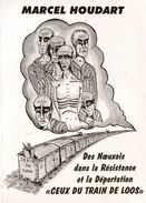 """Marcel HOUDART (né à Noeux-les-mines) DES NOEUXOIS DANS LA RESISTANCE ET LA DEPORTATION """"CEUX DU TRAIN DE LOOS"""" - Picardie - Nord-Pas-de-Calais"""