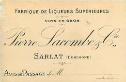 261217 - Carte De Visite - 24 SARLAT Liqueur Vins PIERRE LACOMBE & Cie Avis De Passage - Sarlat La Caneda